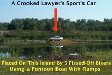 Lawyer pisses off bikers and has his car dropped on an island.